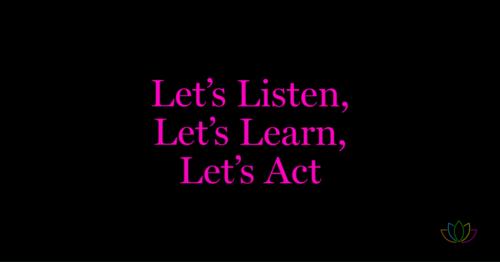 Listen, Learn, Act